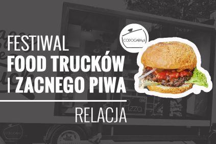 Festiwal Food Trucków i Zacnego Piwa - relacja