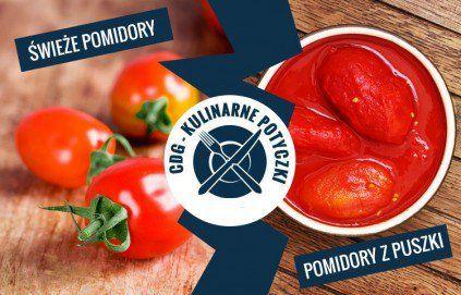 pomidor świeży vs pomidor z puszki