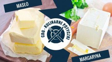 Kulinarne potyczki: masło vs margaryna